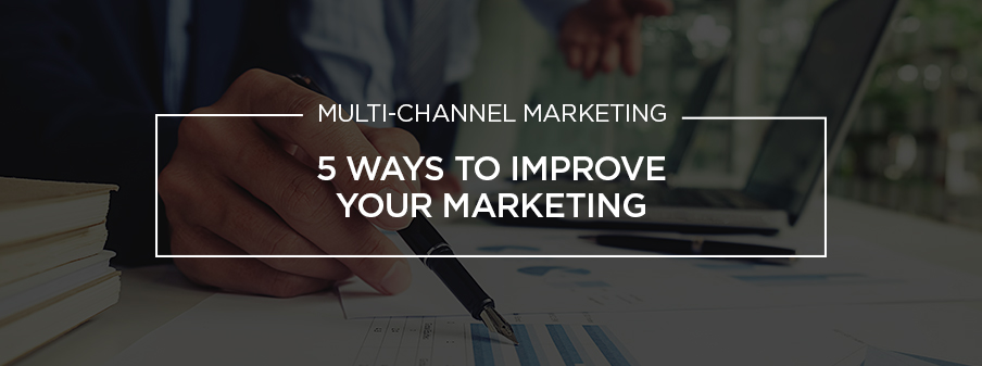 5 Easy Ways To Improve Your Marketing